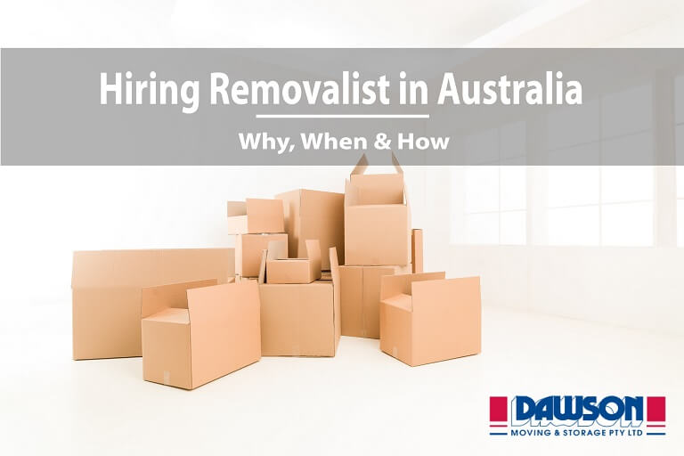 Hiring Removalist in Australia – Why, When & How