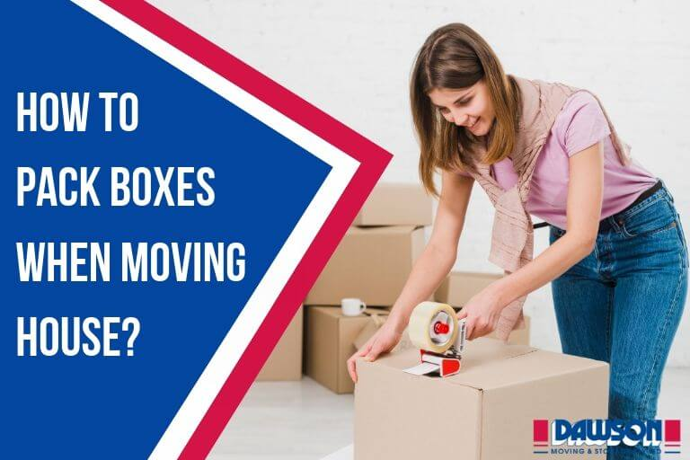 How to Pack Boxes When Moving House