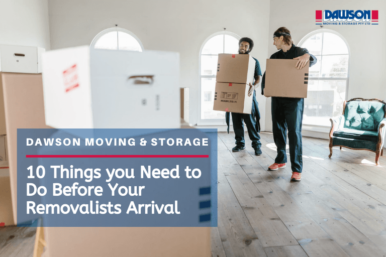 things to do before removalists arrival